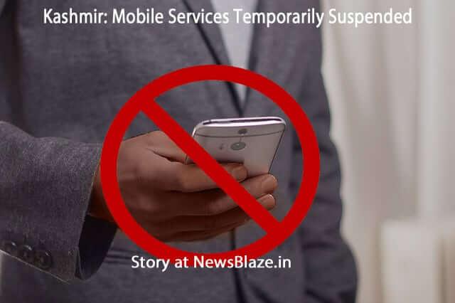 mobile services suspended in Kashmir